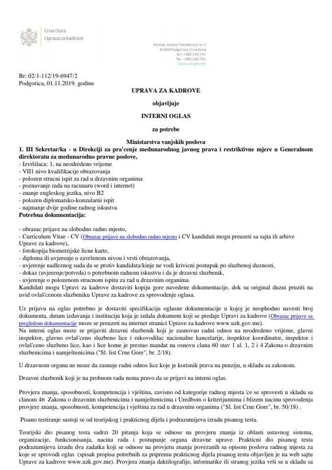 Uprava za kadrove je za potrebe MVP-a objavila interni oglas za radno mjesto III Sekretar/ka - u Direkciji za praćenje međunarodnog javnog prava i restriktivne mjere u Generalnom direktoratu za međuna