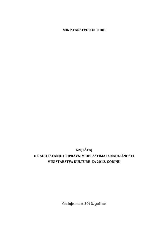 Izvjestaj o radu i stanju u upravnim oblastima Ministarstva kulture 2012