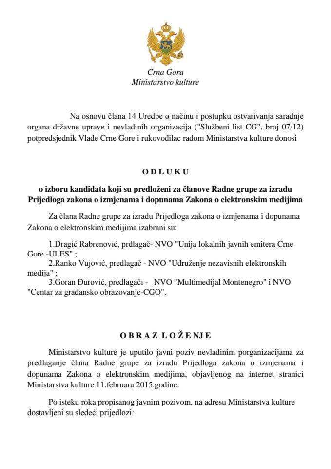 Odluka o izboru kandidata koji su predlozeni za clanove Radne grupe za izradu Prijedloga zakona o izmjenama i dopunama Zakona o elektronskim medijima