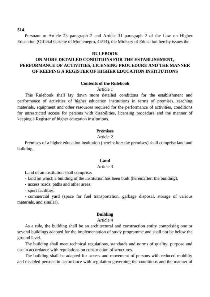 RULEBOOK ON MORE DETAILED CONDITIONS FOR THE ESTABLISHMENT, PERFORMANCE OF ACTIVITIES, LICENSING PROCEDURE AND THE MANNER OF KEEPING A REGISTER OF HIGHER EDUCATION INSTITUTIONS