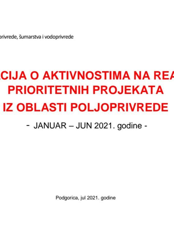 Informacija o aktivnostima na realizaciji prioritetnih projekata iz oblasti poljoprivrede, januar - jun 2021. godine