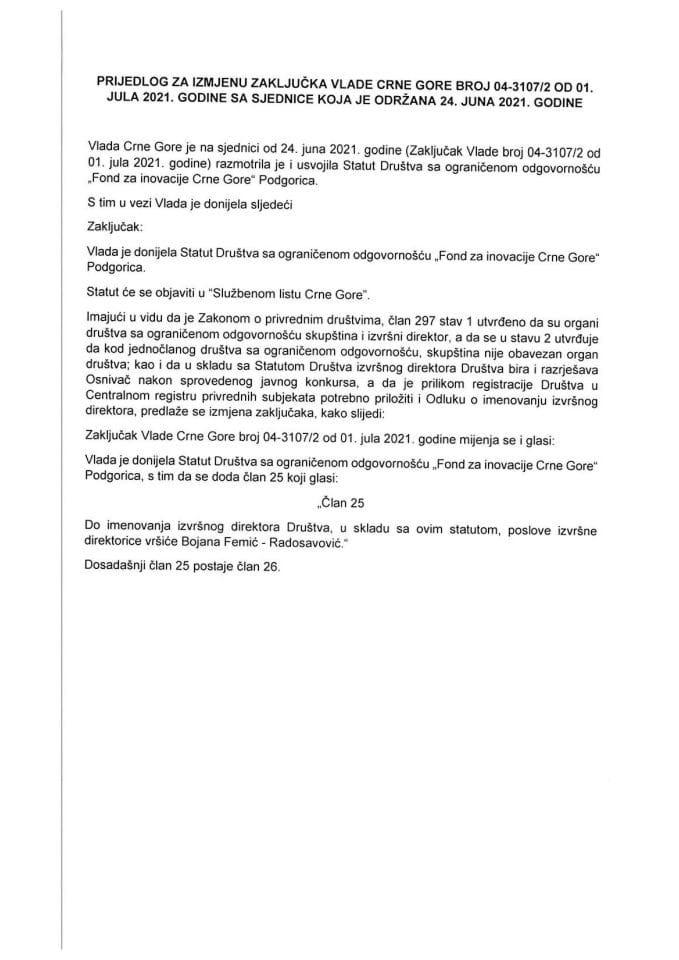 Predlog za izmjenu i dopunu Zaključka Vlade Crne Gore, broj: 04-3107/2, od 1. jula 2021. godine, sa sjednice od 24. juna 2021. godine